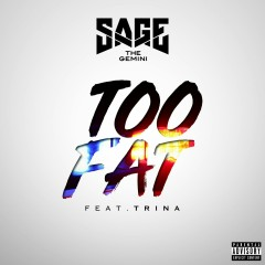 Too Fat (feat. Trina) - Sage The Gemini, Trina