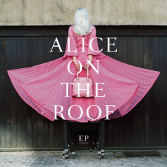 EP De Malade (EP) - Alice On The Roof