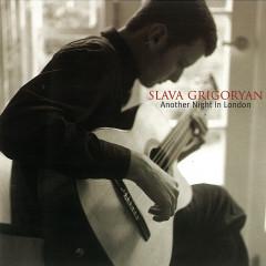 Another Night In London... - Slava Grigoryan