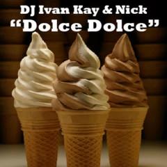 Dolce Dolce - DJ Ivan Kay, Vichyaboon Leesuwan