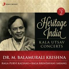 Heritage India (Kala Utsav Concerts, Vol. 2) [Live] - Dr. M. Balamurali Krishna