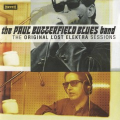 The Original Lost Elektra Sessions - The Paul Butterfield Blues Band