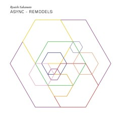 Async Remodels - Ryuichi Sakamoto