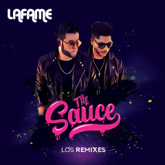 The Sauce (Los Remixes) - Lafame