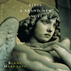 Bless A Brand New Angel - Benny Mardones