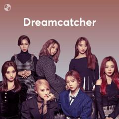 Những Bài Hát Hay Nhất Của Dreamcatcher