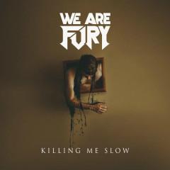 Killing Me Slow (Single)