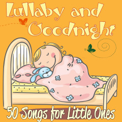 Lullaby and Goodnight: 50 Songs for Little Ones - Various Artists