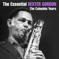 The Essential Dexter Gordon - Dexter Gordon