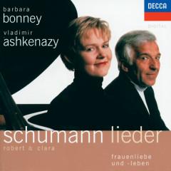 Robert & Clara Schumann Lieder - Frauenliebe und -Leben - Barbara Bonney, Vladimir Ashkenazy