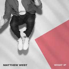 What If - Matthew West