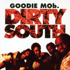 Dirty South (Remixes) - Goodie Mob