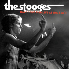 Have Some Fun: Live at Ungano's - The Stooges