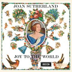 Joan Sutherland: Joy to the World - Dame Joan Sutherland, The Ambrosian Singers, New Philharmonia Orchestra, Richard Bonynge