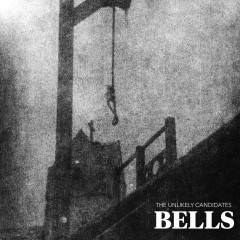 Bells - The Unlikely Candidates