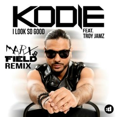 I Look So Good (Marx & Field Remix)