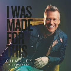I Was Made for This - Charles Billingsley