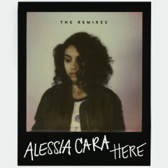 Here (The Remixes) - Alessia Cara