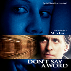 Don't Say A Word (Original Motion Picture Soundtrack) - Mark Isham