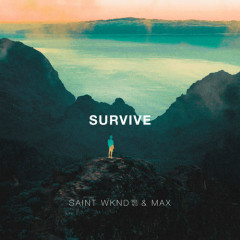 Survive (Single) - SAINT WKND, MAX