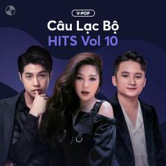 Câu Lạc Bộ Hits Vol 10 - Various Artists
