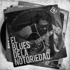 Blues de la Notoriedad - Ricardo Arjona