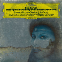 Bartók: Bluebeard's Castle - Julia Varady, Dietrich Fischer-Dieskau, Bayerisches Staatsopernorchester, Wolfgang Sawallisch