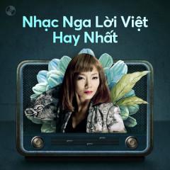 Nhạc Nga Lời Việt Hay Nhất - Trần Thu Hà, Hải Yến, Trần Tiến, Bích Việt
