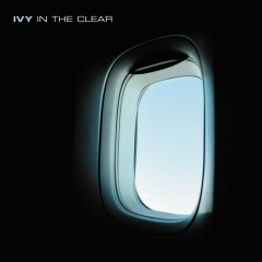 In The Clear - Ivy