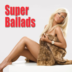 Super Ballads (Re-Recorded / Remastered Versions) - Various Artists