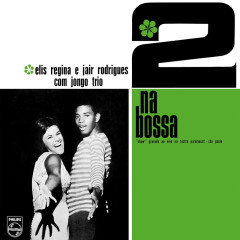 2 Na Bossa (Ao Vivo) - Elis Regina, Jair Rodrigues, Jongo Trio