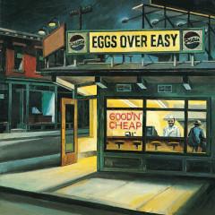 Good 'N' Cheap - Eggs Over Easy