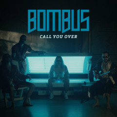 Call You Over - Bombus