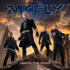 Above The Noise - McFly