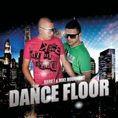 Dance Floor - Mark F, Mike Moonnight