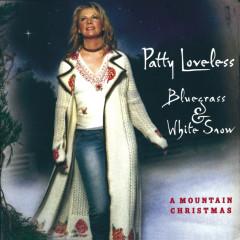 Bluegrass & White Snow, A Mountain Christmas - Patty Loveless