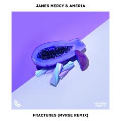 Fractures (MVRSE Remix) - James Mercy, Ameria