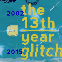 The 13th Year Glitch - Various Artists