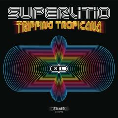 Tripping Tropicana - Superlitio
