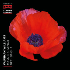 Vaughan Williams: Mass in G Minor - The Choir of St John's College, Cambridge, Joseph Wicks, Andrew Nethsingha
