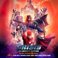 Crisis on Infinite Earths (Original Television Soundtrack) - Blake Neely, Nathaniel Blume, Daniel James Chan, Sherri Chung