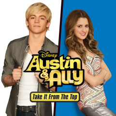 Austin & Ally: Take It from the Top (Music from the TV Series) - Ross Lynch, Laura Marano