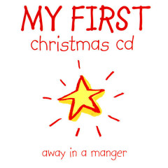 My First Christmas: Away In a Manger