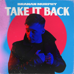 Take It Back - Branan Murphy