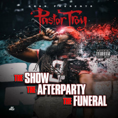 The Show, The Afterparty, The Funeral - Pastor Troy
