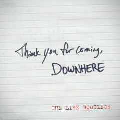 Thank You for Coming: The Live Bootlegs - downhere