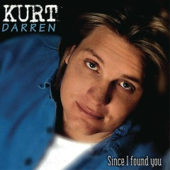 Since I Found You - Kurt Darren