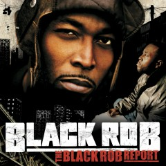 The Black Rob Report  (U.S. Version) (Amended Version   U.S. Version) - Black Rob