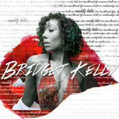 Reality Bites - Bridget Kelly