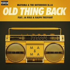 Old Thing Back (feat. Ja Rule and Ralph Tresvant) - Matoma, Notorious B.I.G., Ja Rule, Ralph Tresvant